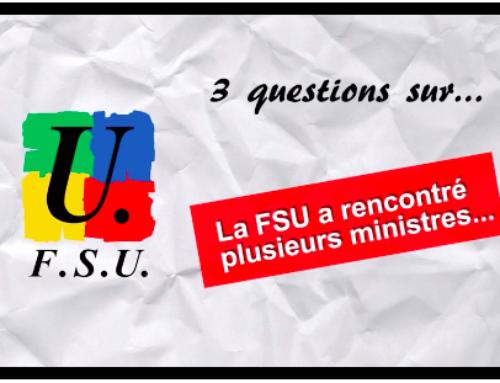 Trois questions sur les récentes rencontres FSU/Ministères